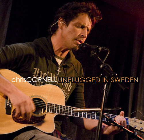 CHRIS CORNELL UNPLUGGED SWEDEN