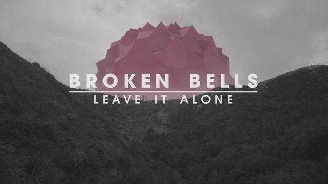 BORKEN BELLS LEAVE IT ALONE