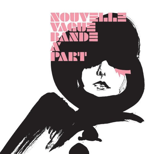 NOUVELLE VAGUE BAND A PART