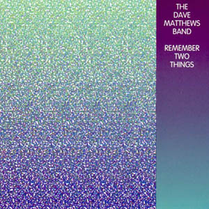 DMB REMEMBER TWO THINGS