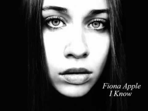 FIONA APPLE I KNOW